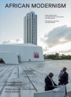 African Modernism: The Architecture of Independence. Ghana, Senegal, Côte d'Ivoire, Kenya, Zambia Cover Image