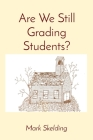 Are We Still Grading Students? Cover Image