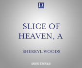 A Slice of Heaven (Sweet Magnolias #2) Cover Image