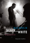 Blue Notes in Black and White: Photography and Jazz Cover Image