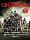 Generation Kill: Devil Dogs, Iceman, Captain America, and the New Face of American War Cover Image