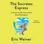 The Socrates Express: In Search of Life Lessons from Dead Philosophers Cover Image