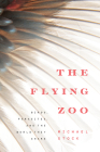 The Flying Zoo: Birds, Parasites, and the World They Share Cover Image