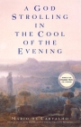 A God Strolling in the Cool of the Evening (Pegasus Prize for Literature) Cover Image