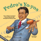 Pedro's Yo-Yos: How a Filipino Immigrant Came to America and Changed the World of Toys Cover Image