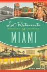 Lost Restaurants of Miami (American Palate) Cover Image