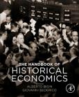 The Handbook of Historical Economics Cover Image