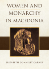 Women and Monarchy in Macedonia Cover Image