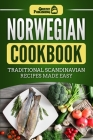 Norwegian Cookbook: Traditional Scandinavian Recipes Made Easy Cover Image