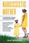 Narcissistic Mother A Survival Guide for Daughters: Recognize Borderline Personality Disorder Recover From Childhood Emotional Neglect, Overcome Narci Cover Image