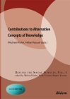 Contributions to Alternative Concepts of Knowledge (Beyond the Social Sciences) Cover Image