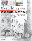 Sketching for the Absolute Beginner Cover Image