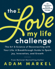 The I Love My Life Challenge: The Art & Science of Reconnecting with Your Life: A Breakthrough Guide to Spark Joy, Innovation, and Growth Cover Image