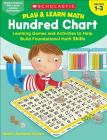 Play & Learn Math: Hundred Chart: Learning Games and Activities to Help Build Foundational Math Skills Cover Image