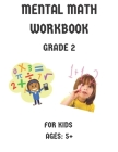 Mental Math Workbook Grade 2: Math Drills, Digits, Reproducible Practice Problems, Counting Addition And Subtraction For Kids Ages 5+ Cover Image