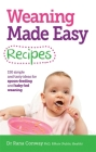 Weaning Made Easy Recipes: Simple and Tasty Ideas for Spoon-Feeding and Baby-Led Weaning Cover Image