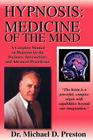 Hypnosis: Medicine of the Mind - A Complete Manual on Hypnosis for the Beginner, Intermediate and Advanced Practitioner Cover Image