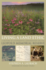 Living a Land Ethic: A History of Cooperative Conservation on the Leopold Memorial Reserve (Wisconsin Land and Life) Cover Image