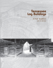 Tennessee Log Buildings: A Folk Tradition Cover Image