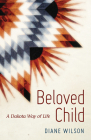 Beloved Child: A Dakota Way of Life Cover Image