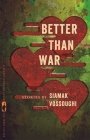 Better Than War: Stories (Flannery O'Connor Award for Short Fiction #19) Cover Image
