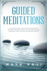 Guided Meditations: The Ultimate Guide to Declutter Your Mind. Start Meditating to Manage Stress and Follow Mindfulness Exercises to Heal Cover Image