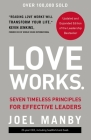 Love Works: Seven Timeless Principles for Effective Leaders Cover Image