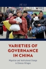Varieties of Governance in China: Migration and Institutional Change in Chinese Villages Cover Image