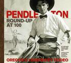 Pendleton Round-Up at 100: Oregon's Legendary Rodeo Cover Image
