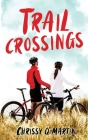 Trail Crossings: A Friends to Lovers Sweet Romance (For the Love of Sports #1) Cover Image
