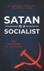Satan Is a Socialist: Free Enterprise vs. Socialism Cover Image
