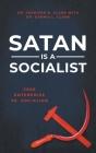 Satan is a Socialist: Free Enterprise vs. Socialism Cover Image