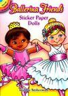 Ballerina Friends Sticker Paper Dolls (Dover Little Activity Books) Cover Image