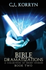 Bible Dramatizations, Book 2: A Collection of Short Stories: A Collection of Short Stories Cover Image