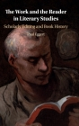 The Work and the Reader in Literary Studies: Scholarly Editing and Book History Cover Image