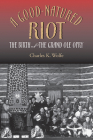 A Good-Natured Riot: The Birth of the Grand OLE Opry (Co-Published with the Country Music Foundation Press) Cover Image