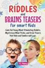 Riddles and Brain Teasers for Smart Kids: Game On! Funny Mind-Stimulating Riddles, Mysterious Mind Tricks, and Brain Teasers That Kids and Family Will Cover Image