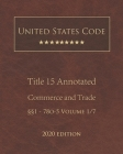 United States Code Annotated Title 15 Commerce and Trade 2020 Edition §§1 - 78o-5 Volume 1/7 Cover Image