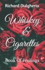 Whiskey & Cigarettes: Book of feelings Cover Image