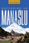 Suffering Up Manaslu Cover Image