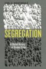 Segregation: A Global History of Divided Cities (Historical Studies of Urban America) Cover Image