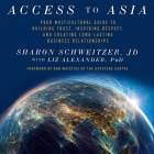 Access to Asia Lib/E: Your Multicultural Guide to Building Trust, Inspiring Respect, and Creating Long-Lasting Business Relationship Cover Image
