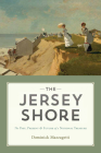 The Jersey Shore: The Past, Present & Future of a National Treasure Cover Image