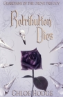 Retribution Dies: Guardians of the Grove Trilogy Cover Image