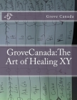 GroveCanada: The Art of Healing XY Cover Image