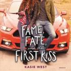 Fame, Fate, and the First Kiss Lib/E Cover Image
