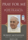 Pray for Me: The Life and Spiritual Vision of Pope Francis, First Pope from the Americas Cover Image