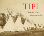The Tipi: Traditional Native American Shelter Cover Image