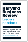 The Harvard Business Review Leader's Handbook: Make an Impact, Inspire Your Organization, and Get to the Next Level (HBR Handbooks) Cover Image