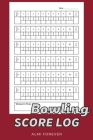 Bowling Score Log: Bowling Score Sheets Over 110 Pages/6 x 9 Format Cover Image
